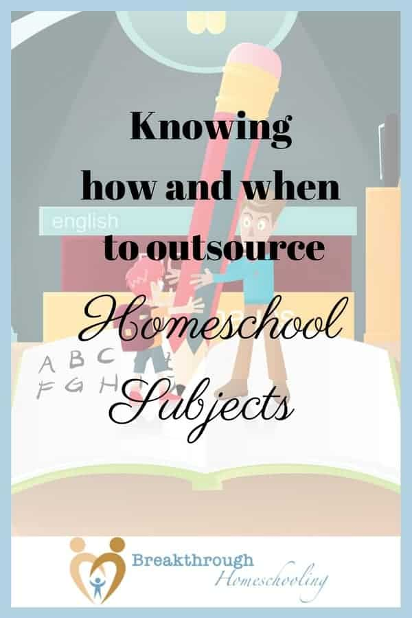 Knowing How and When to Outsource Homeschool Subjects - sometimes it's time to get help from others!