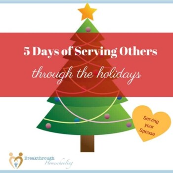 """Welcome to """"5 Days of Serving Others through the Holidays!"""" Let's start at """"home base,' shall we? The heart of the home is mom and dad, so..."""