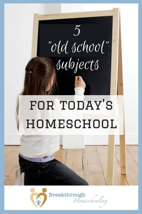 "There are 5 subjects that may seem ""old school"" in this modern age, but this is why they're still important - and why we teach them in our homeschool."