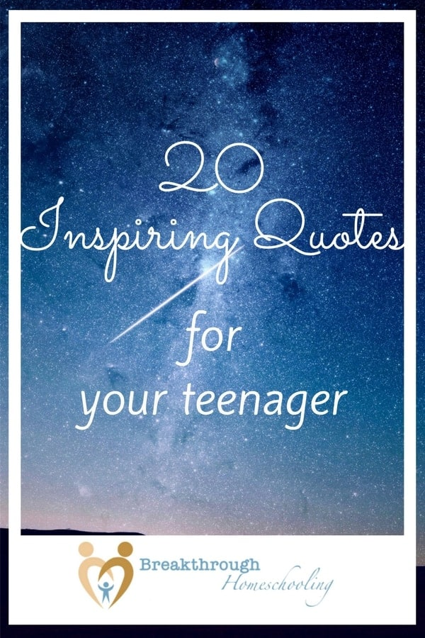 20 Inspiring Quotes for Your Teenager - 'cause sometimes they have bad days, too!