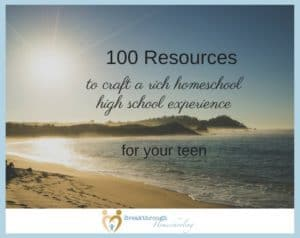 This list of 100 resources has been a true labor of love for me. Use them to craft a high school experience that will set up your teen for success!