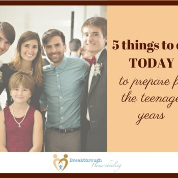 The teen years: yes, there are things you can start doing NOW to lay a foundation for a fruitful and yes, even enjoyable,stage in the parenting journey.
