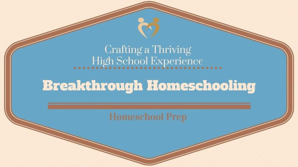 Ensure Your Homeschooled Teen Thrives During the High school years in your homeschool!