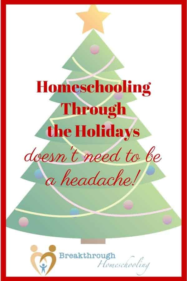 Homeschooling through the holidays doesn't have to be a headache!