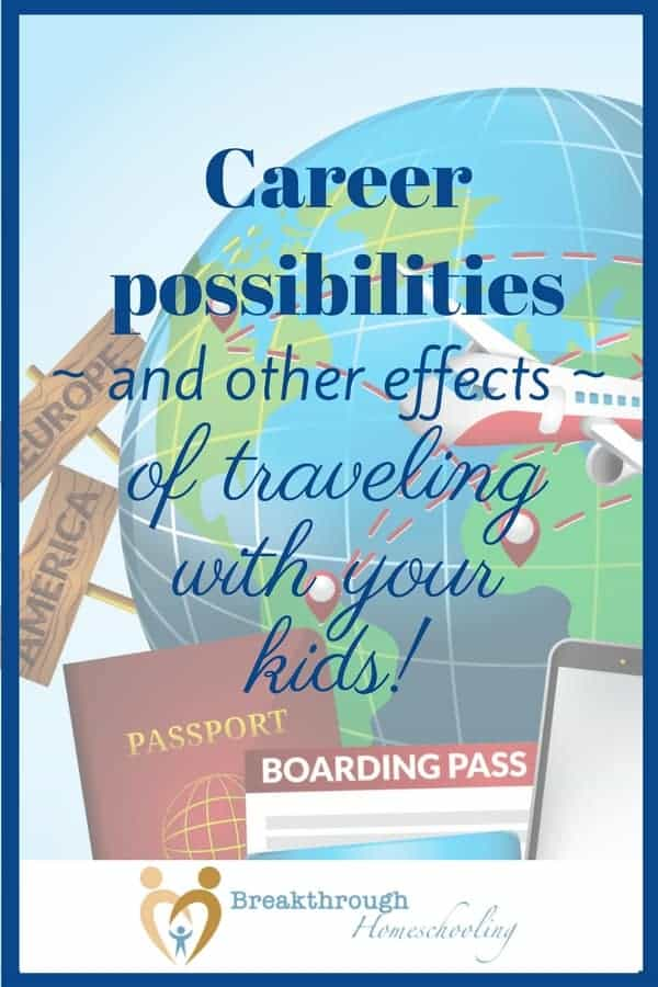 Don't minimize the importance and value of traveling with your kids as part of your homeschool. The effects of doing whatever you can - with the right attitude - are truly far-reaching!