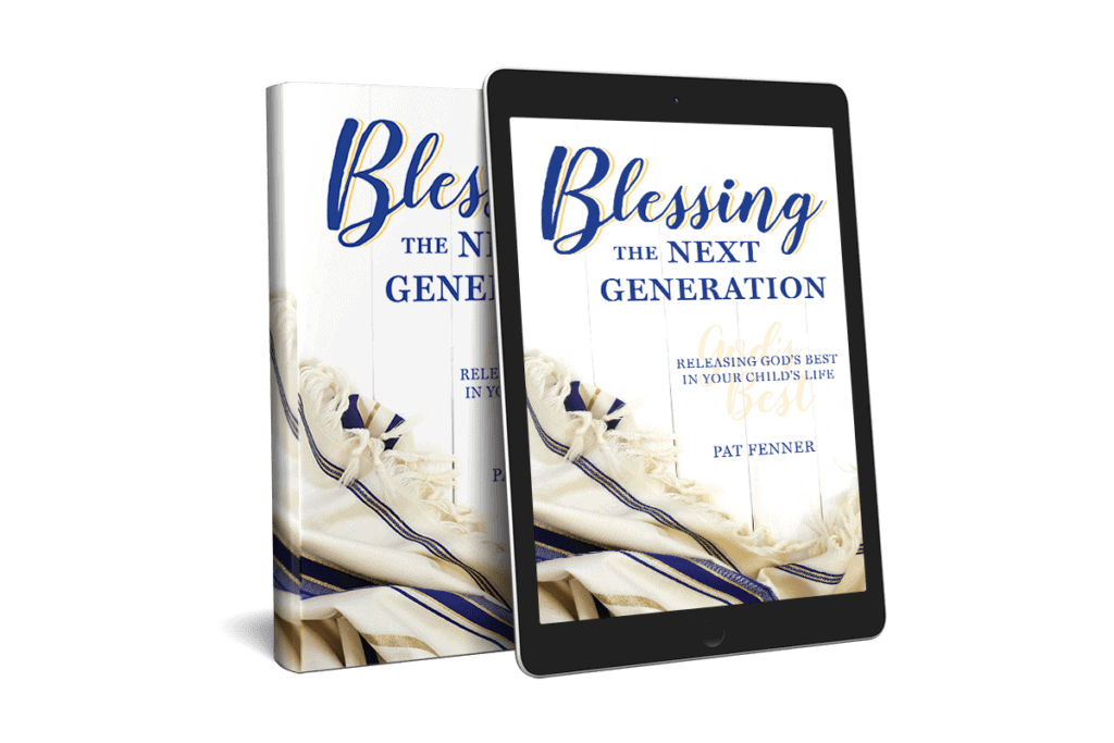 Blessing the Next Generation: Releasing God's Best in Your Child's Life
