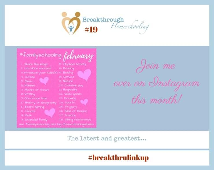 Welcome to #breakthrulinkup 19...now head on over to Instagram and join me for this month's friendly Instagram challenge! Each day a new theme...each day a new post...to celebrate my favorite aspect of learning at home: familyschooling!