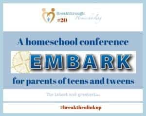 Embark if an affordable homeschool conference for parents of teens and tweens.
