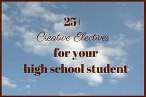 Creative Electives for your high school student
