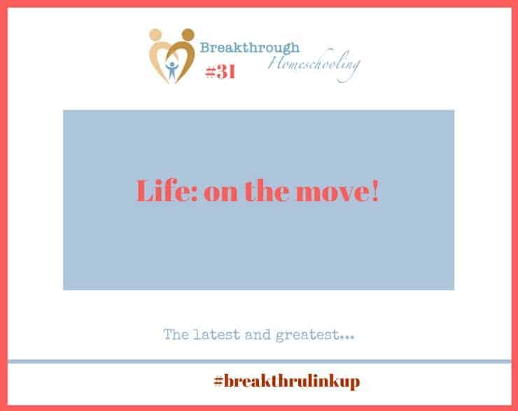 Welcome to #brekthrulinkup 31...catching you up on some of my own changes. And check back for some exciting homeschool news next week!
