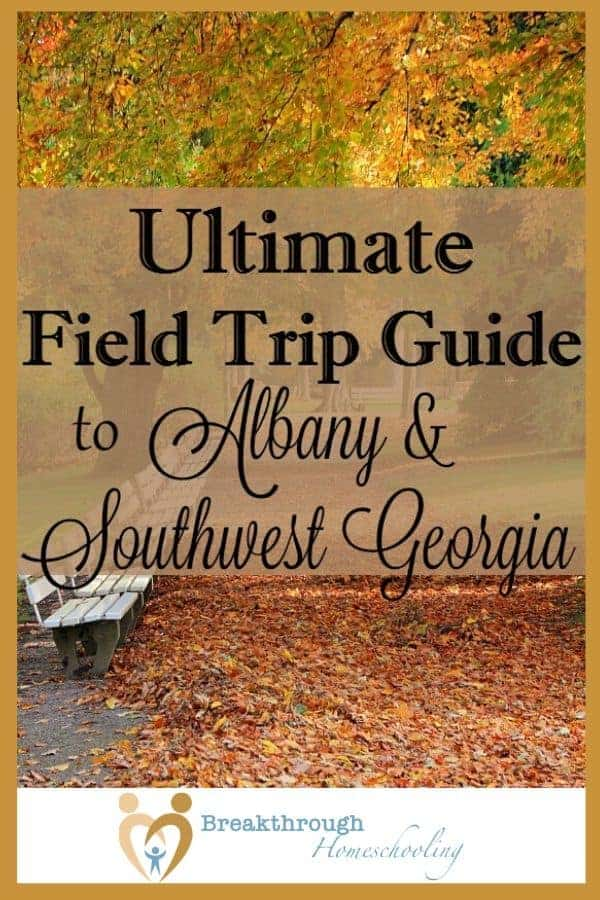 The Ultimate Field Trip Guide to SW GA