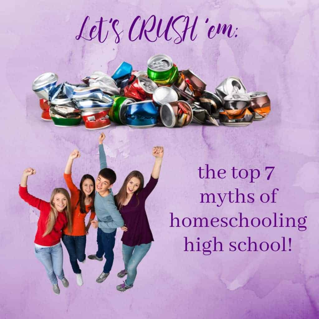 Let's crush the top myths of homeschooling high school