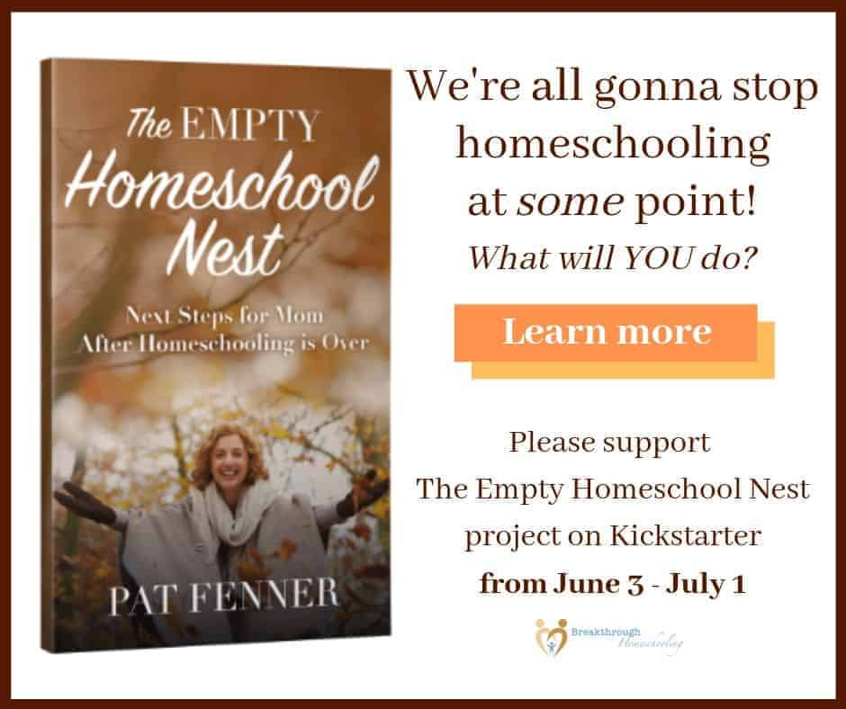 Please support The Empty Nest Homeschool Project on Kickstarter: helping homeschool moms when homeschooling is over.