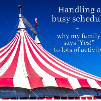 Why my family enjoys a busy homeschool schedule
