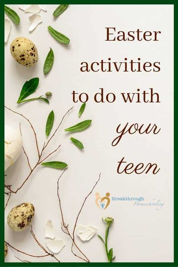 Easter activities to do with your teen