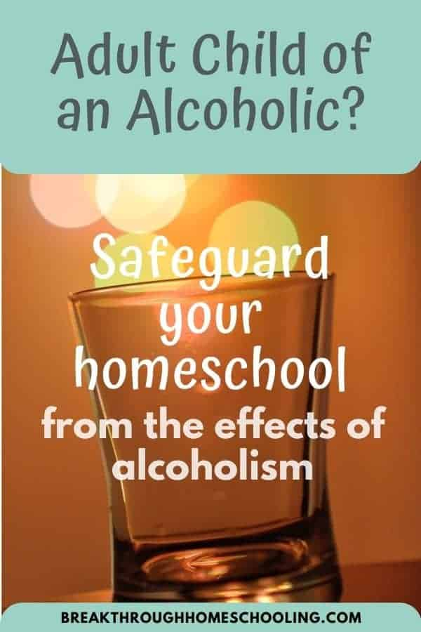 protect your homeschool from the effects of alcoholism