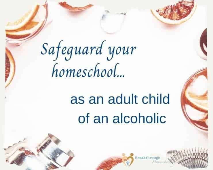 safeguarding your homeschool from alcoholism