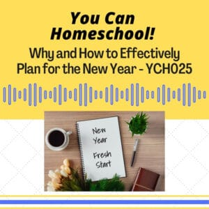 Why and How to Effectively Plan for the New Year - YCH025