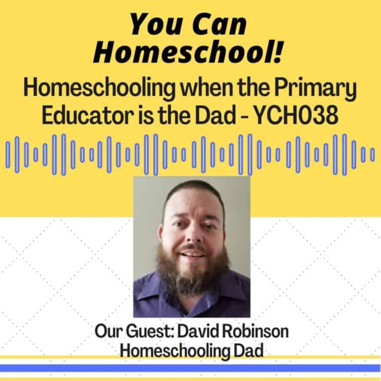 Homeschooling When the Primary Educator is Dad – YCH038