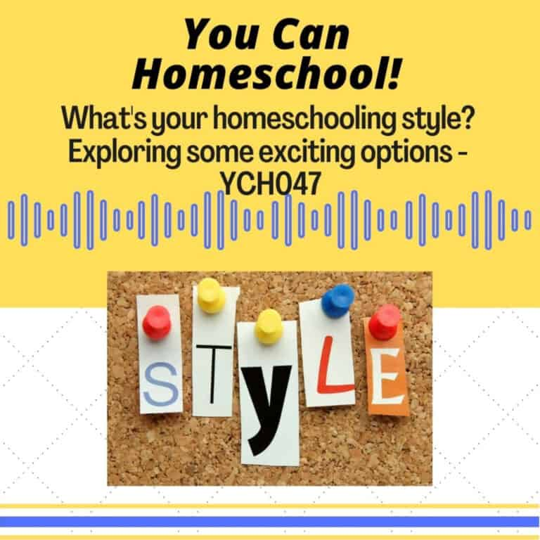 What's your homeschooling style? Exploring some exciting options – YCH047