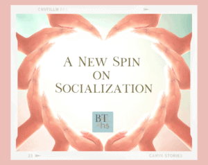 Check out this new spin on socialization