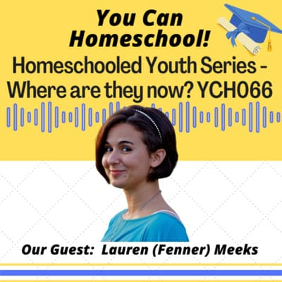 Homeschool Grads – Where are they now? – YCH066