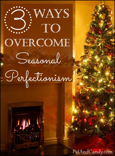 3 Ways to Overcome Seasonal Perfectionism