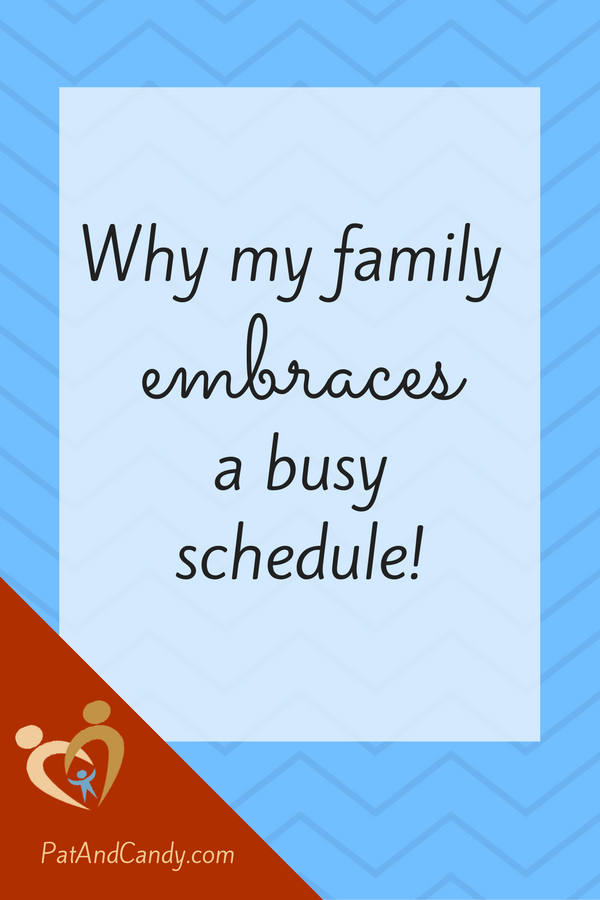 "While we may always seem to be handling a busy schedule, my family says ""yes"" to activities for a myriad of reasons!"