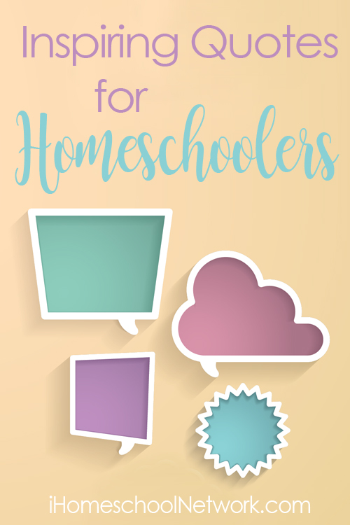 Inspiring quotes for homeschoolers
